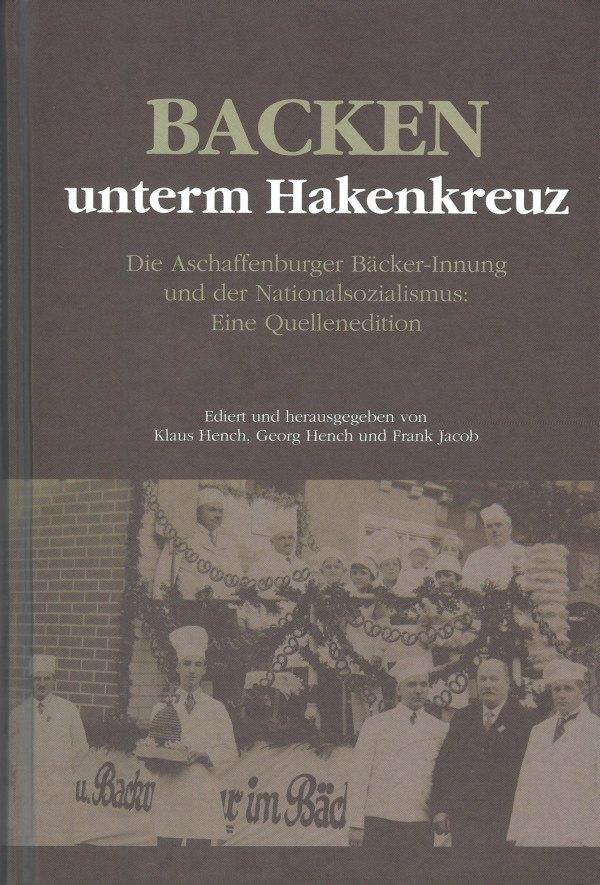 """Vorderseite des Umschlags von """"Backen unterm Hakenkreuz"""""""